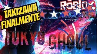 EU CONSEGUI A TAKIZAWA (Ro Ghoul) - ROBLOX