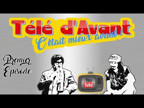 TELE D'AVANT ! #02 : Si on parlait de Youtube ? [avec Kriss,