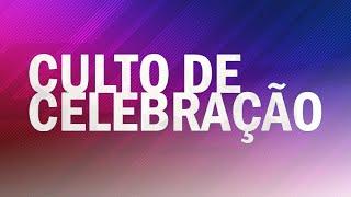 Culto de Celebração - 25/10/2020