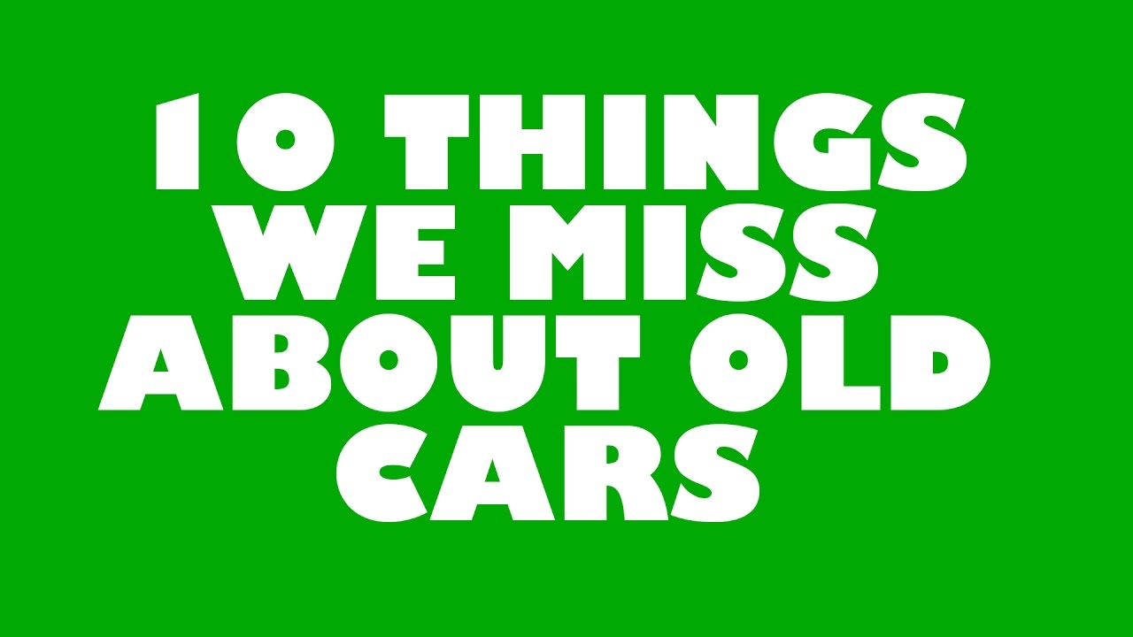 10 Things We Miss About Old Cars - our top 10 list of things that we ...
