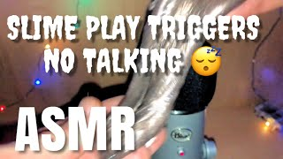💤 ASMR 🎧 - Ten Minute Triggers - Slime Play Triggers- (No Talking). Guarenteed Tingles.👂🏻🧠😴