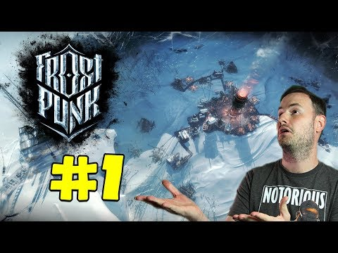 Sips Plays Frostpunk (17/4/2018) - #1 - The Time Has Arrived