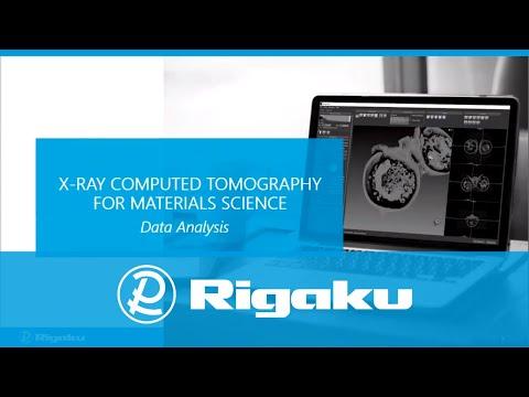 Rigaku CT Webinar: X-ray Computed Tomography For Materials Science 2: Data Analysis