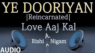 Ye Dooriyan Cover | Love Aaj Kal | Audio | Rishi