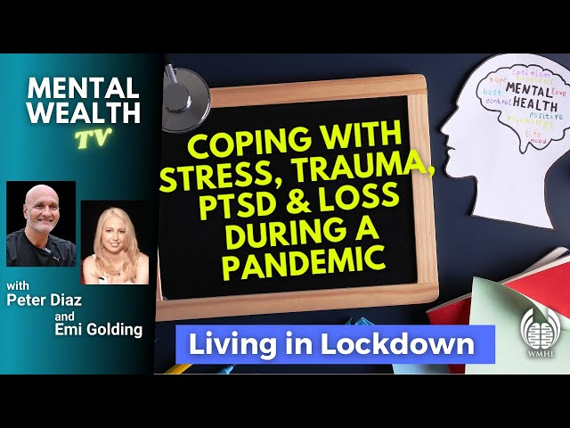 Trauma, PTSD, Grief, Loss and Lockdowns (from our Facebook Live)