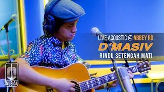 D'MASIV - Rindu Setengah Mati (Live Acoustic @ABBEY RD)