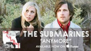 The Submarines - Anymore [Audio]