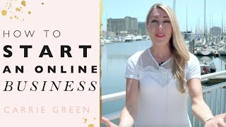 How To Start an Online Business In 6 Steps!