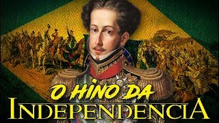 Video HINO DA INDEPENDÊNCIA DO BRASIL download MP3, 3GP, MP4, WEBM, AVI, FLV November 2017