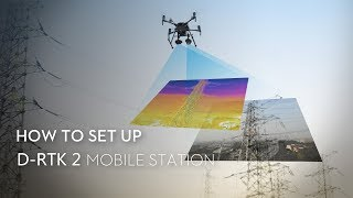 How to Set Up the D-RTK 2 Mobile Station
