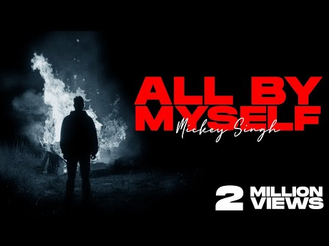 mickey-singh---all-by-myself-(official-video)-|-prod.roxtar-|-latest-punjabi-song-2021-(part-3-of-4)
