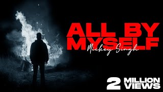 Mickey Singh - ALL BY MYSELF (OFFICIAL VIDEO) | Prod.roxtar | Latest Punjabi Song 2021 (Part 3 of 4)