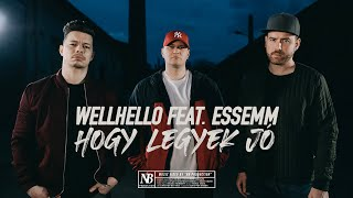 WELLHELLO FEAT. ESSEMM - HOGY LEGYEK JÓ - OFFICIAL MUSIC VIDEO