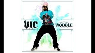 Download V.I.C. - Wobble (Short Edit, Clean) MP3 song and Music Video
