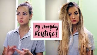 MY EVERYDAY ROUTINE | GET READY WITH ME!