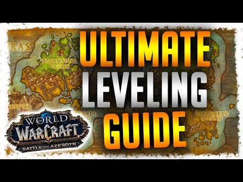 Battle for Azeroth   Leveling And Preparation Guide For Reaching Max Level!