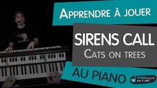 Apprendre à jouer Sirens call de Cats on trees - Piano