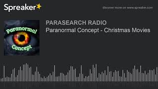 Paranormal Concept - Christmas Movies