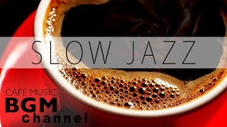 Cozy Jazz Music - Slow Jazz - Calm Music For Work, Study - Background Music