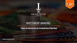 How to Become an Investment Banker - #KnowledgeBytes | Imarticus Learning