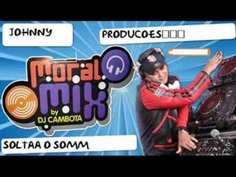 E BAIXAR MORAL DJ CAMBOTA MIX