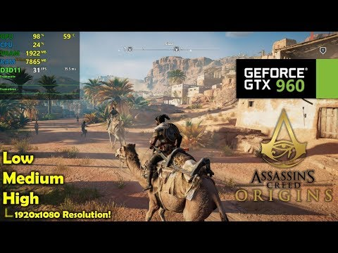 GTX 960 | Assassin's Creed Origins - 1080p Low, Medium & High! |