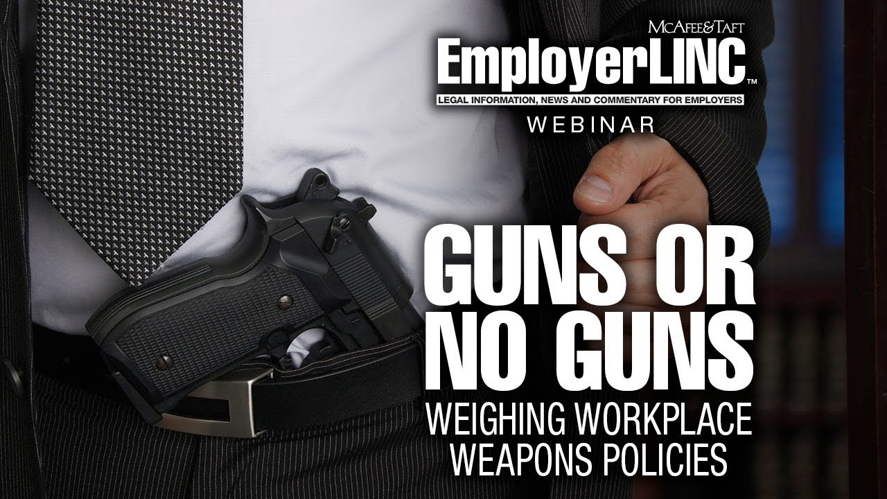 firearms in the workplace Firearms in the workplace policy purpose this policy is designed to compliment the county's 'violence in the workplace policy' the intent is to.