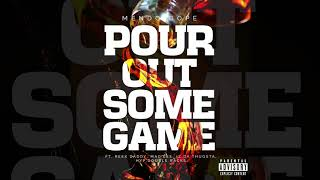 Mendo Dope - POUR OUT SOME GAME ft. Reek Daddy, Iz Da Thugsta, HYP, Double Racks and Mac Lee