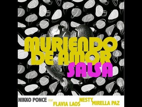 Nikko Ponce & Flavia Laos & Nesty & Mirella Paz - Muriendo de Amor (Salsa Version)