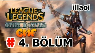 League Of Legends : 4. Bölüm [ Illaoi ] ÇOK FENA !