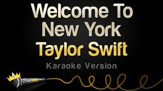 Taylor Swift - Welcome To New York (Karaoke Version)
