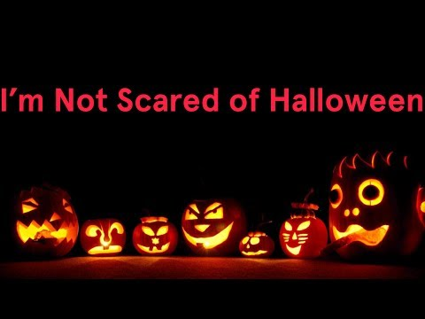 I'm Not Scared of Halloween (Song A Day #1758)