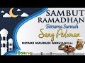 Sambut Ramadhan Bersama Sunnah, Sang Pedoman | USTADZ MAUDUDI ABDULLAH, Lc