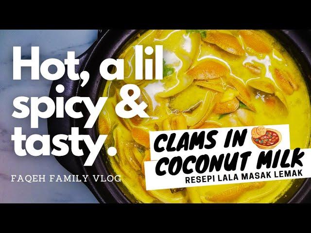 Clams in Coconut Milk | Lala Masak Lemak | Retak Seribu Malaysian Style