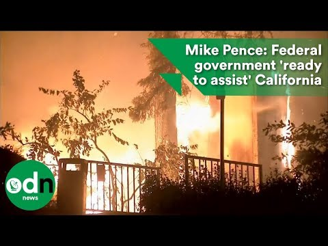 Mike Pence: Federal government 'ready to assist' California