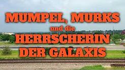 Mumpel, Murks und die Herrscherin der Galaxis - Autobahn Fahn