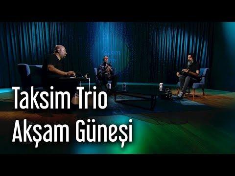 Taksim Trio - Akşam Güneşi