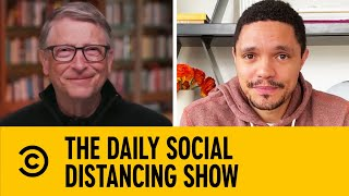 Bill Gates Talks About Predicting The Coronavirus | The Daily Show With Trevor Noah