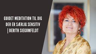 Guidet meditation for dig, der er særlig sensitiv