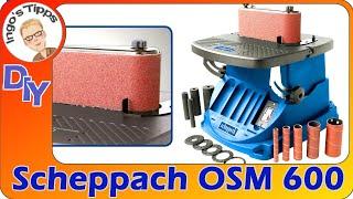 Oszillierender Bandschleifer Spindelschleifer OSM600 v. Scheppach neu in meiner Werkstatt IngosTipps