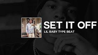 "[FREE] Lil Baby Type Beat ft. MoneyBagg Yo & NBA YoungBoy - ""Set It Off"" | Type Beat 2018"