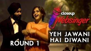 Yeh Jawani Hai Deewani – Jawani Diwani | Tajinder Singh and Shruti Prakash | #CloseUpWebsinger