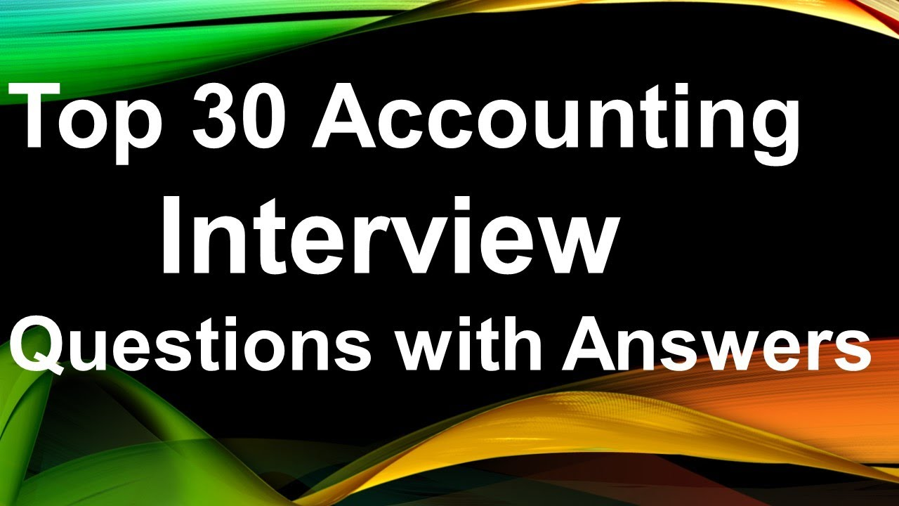 Top 30 Accounting Interview Questions with Answers - YouTube