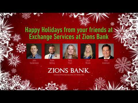 Happy Holidays from Exchange Services at Zions Bank