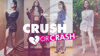 Crush Or Crash: Trending Celebrity Looks Of The Week - Episode 55 - POPxo Fashion