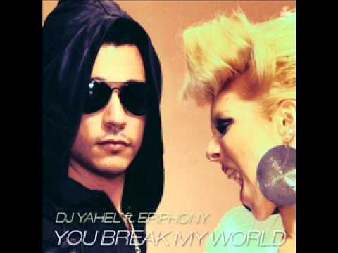 DJ Yahel Feat Epiphony - You Break My World (Trance Mix)