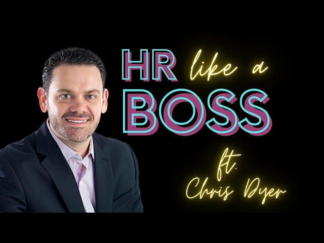 HR Like a Boss Chris Dyer