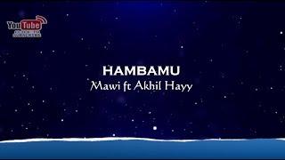Mawi ft Akhil Hayy - HambaMu + Karaoke Minus-One HD