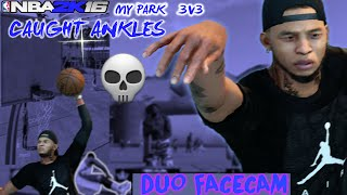 💀CAUGHT SOME ANKLES - NBA 2K16 MY PARK 3v3 (Duo FaceCam) Duo Live Commentary *Must See*🔥