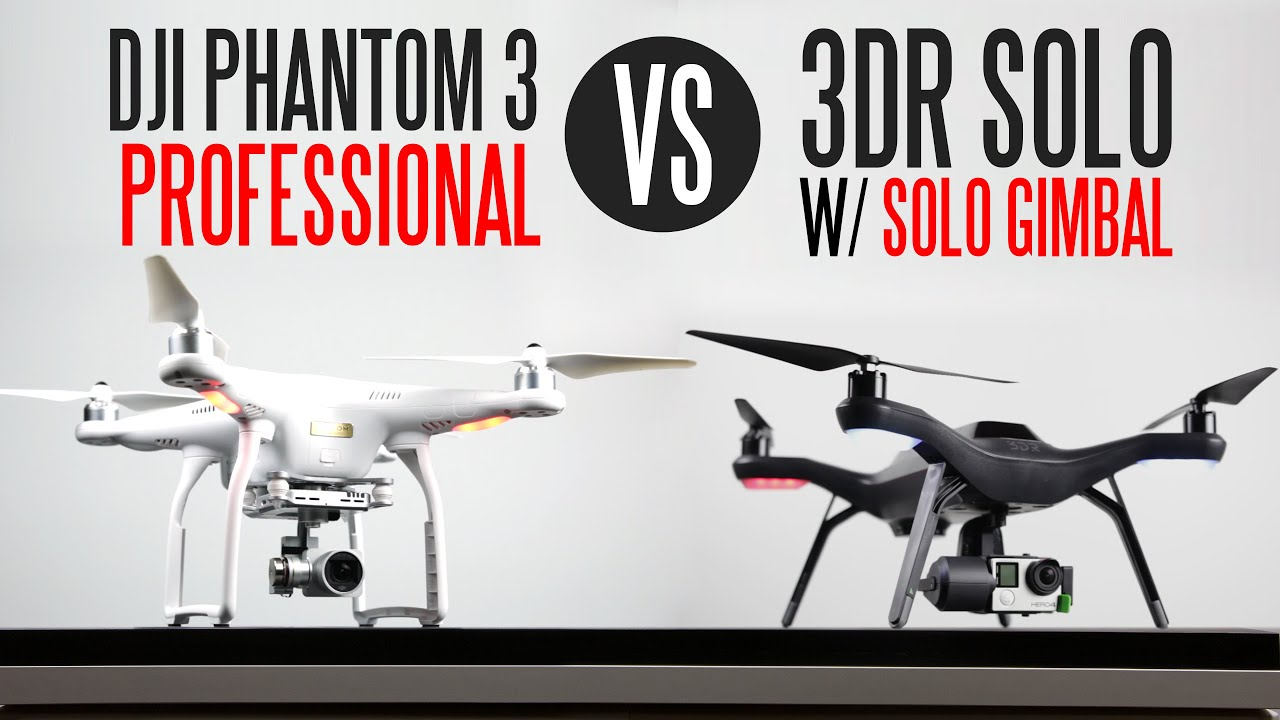 DJI Phantom 3 Professional Vs 3DR Solo With Gimbal